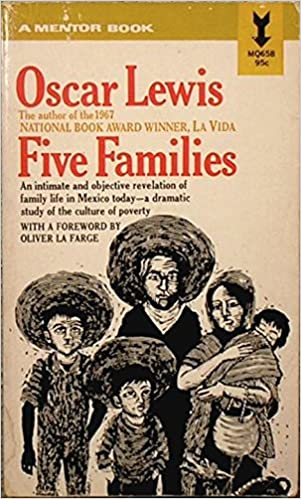 five families mexican case studies in the culture of poverty  five families mexican case studies in the culture of poverty amazon co uk oscar lewis books