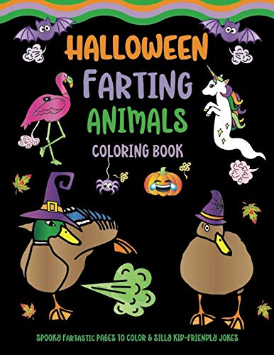 Halloween Farting Animals Coloring Book: Spooky Fartastic Pages to Color & Silly Kid-Friendly Jokes -
