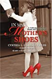 In My Mother's Shoes, Cynthia Fields, 0595438121