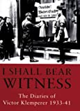 I Shall Bear Witness, Martin Chalmers, 0297818422