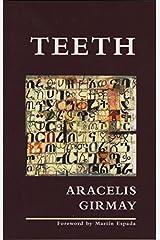 Teeth by Aracelis Girmay (2007-06-01) Paperback