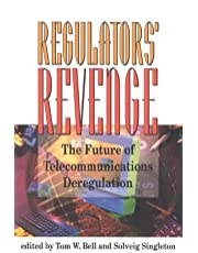 The Regulators' Revenge: The Future of Telecommunications Deregulation