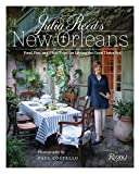 Julia Reed s New Orleans: Food, Fun, and Field Trips for Letting the Good Times Roll