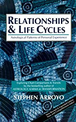 Relationships & Life Cycles: Astrological Patterns of Personal Experience