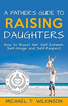 A Father's Guide to Raising Daughters