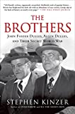 img - for The Brothers: John Foster Dulles, Allen Dulles, and Their Secret World War book / textbook / text book