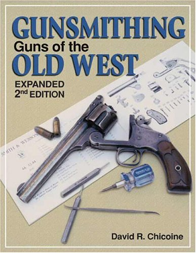 Gunsmithing - Guns of the Old West (Gunsmithing)