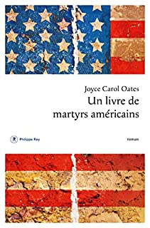 Un livre de martyrs américains, Oates, Joyce Carol