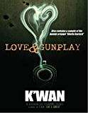 Love & Gunplay: A Novelette