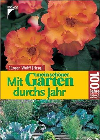 Mit Mein Schöner Garten Durchs Jahr Amazonde Jürgen Wolff Bücher