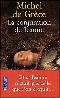 La Conjuration de Jeanne par Michel de Grèce