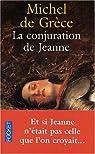 La Conjuration de Jeanne par Grèce
