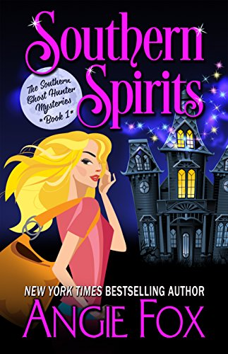 Southern Spirits (Southern Ghost Hunter Mysteries Book 1) by [Fox, Angie]