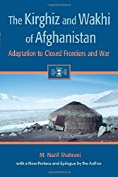 The Kirghiz and Wakhi of Afghanistan: Adaptation to Closed Frontiers and War