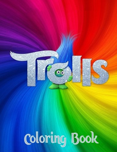 Trolls: Coloring Book for Kids and Adults, Activity Book, Great Starter Book for Children (Coloring Book for Adults Relaxation and for Kids Ages 4-12)