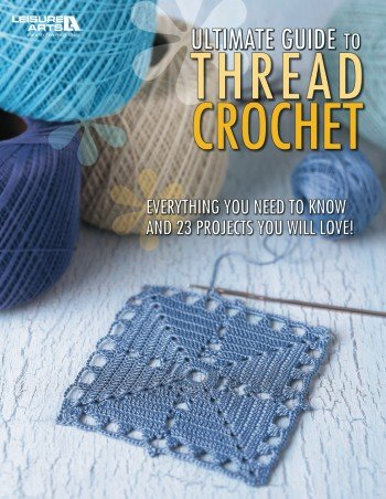 (Ultimate Guide to Thread Crochet)