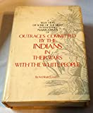 Selection of Some of the Most Interesting Narratives of Outrages Committed by the Indians in Their Wars With the White People (First American Frontier)
