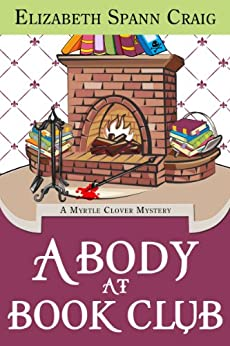 A Body at Book Club (Myrtle Clover Mysteries 6) by [Craig, Elizabeth Spann]