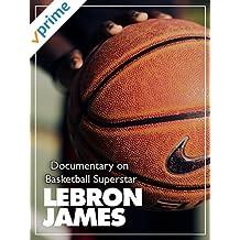 Documentary on Basketball Superstar Lebron James