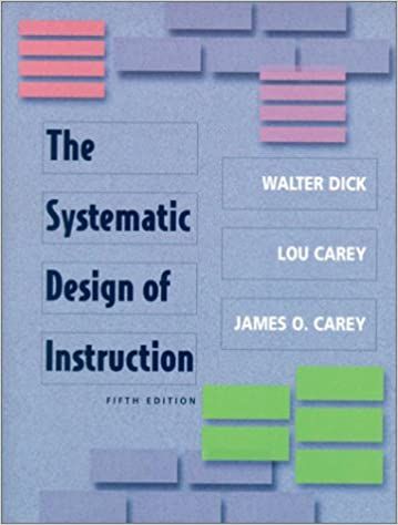 The Systematic Design Of Instruction 5th Edition Dick Walter O Carey Lou Carey James O 9780321037800 Amazon Com Books
