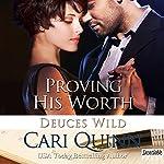 Proving His Worth: Deuces Wild, Book 3 | Cari Quinn