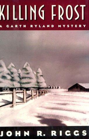 Killing Frost: A Garth Ryland Mystery
