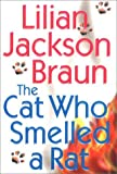 The Cat Who Smelled a Rat, Lilian Jackson Braun, 0399146652