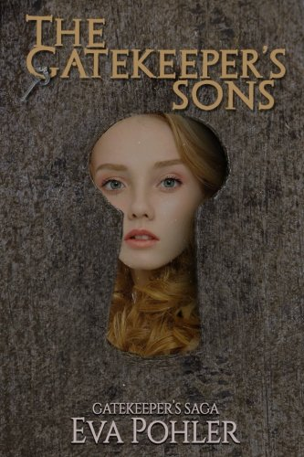 Book: The Gatekeeper's Sons (The Gatekeeper's Trilogy, #1) by Eva Pohler