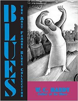 Blues An Anthology An Anthology Handy W C 9781557095213 Amazon Com Books