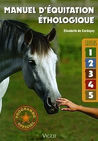 Manuel d'équitation éthologique : Savoirs 1 à 5 par Élisabeth de Corbigny