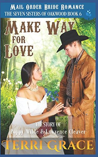 Books : Mail Order Bride: Make Way for Love: The Story of Poppy Wilde and Lawrence Cleaver (The Seven Sisters of Oakwood)