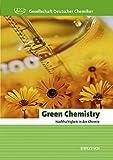Green Chemistry. Nachhaltigkeit in der Chemie