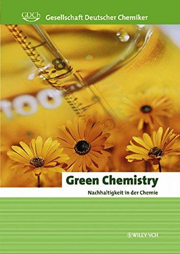 Green Chemistry. Nachhaltigkeit in der Chemie Gebundenes Buch – 25. Juni 2003 GDCh Wiley-VCH 3527308156 Allgemeines