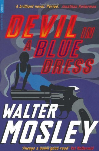 Devil in a Blue Dress (Serpent's Tail Classics) by Mosley, Walter (2010) Paperback