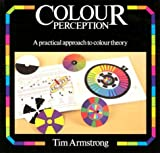 Colour Perception, Tim Armstrong, 090621274X