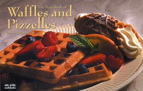 The New Book of Waffles & Pizelles (Nitty Gritty Cookbooks) by Donna Rathmell German (2002-09-01)