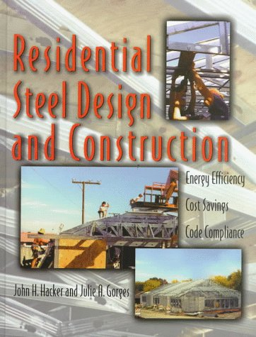 Residential Steel Design and Construction: Energy Efficiency, Cost  Savings, Code Compliance