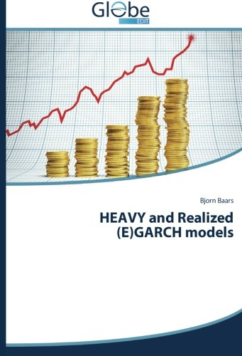 Read Online HEAVY and Realized (E)GARCH models ebook