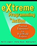 Extreme Programming in Action - PracticalExperiences from Real World Projects