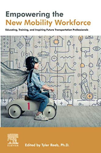 Empowering the New Mobility Workforce: Educating, Training, and Inspiring Future Transportation Professionals