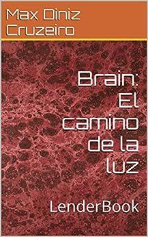 Brain: El camino de la luz (Spanish Edition) por [Diniz Cruzeiro, Max]