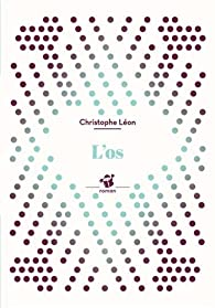 L'os par Christophe Léon