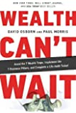 Wealth Can't Wait: Avoid the 7 Wealth Traps, Implement the 7 Business Pillars, and Complete a Life Audit Today!