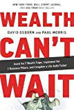 img - for Wealth Can't Wait: Avoid the 7 Wealth Traps, Implement the 7 Business Pillars, and Complete a Life Audit Today! book / textbook / text book
