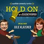 Ep. 12: Hands Off Julie Klausner (Hold On with Eugene Mirman) | Eugene Mirman,Julie Klausner