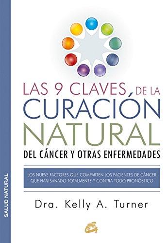 Las 9 claves de la curacion natural del cancer y otras enfermedades (Spanish Edition)