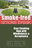 The Smoke-Free Smoke Break, Pavel G. Somov and Marla J. Somova, 1608820017