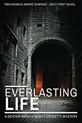 Everlasting Life (A Denton Ward and Monty Crocetti Mystery)