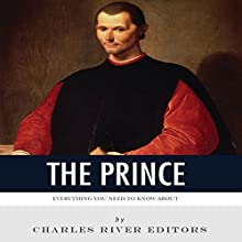 Everything You Need to Know About 'The Prince' Audiobook by  Charles River Editors Narrated by Dan Gallagher