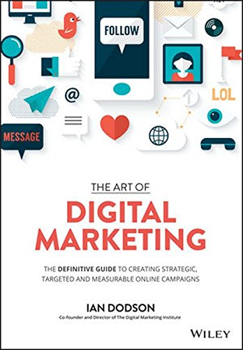 5186fAvEiQL - The Art of Digital Marketing: The Definitive Guide to Creating Strategic, Targeted, and Measurable Online Campaigns